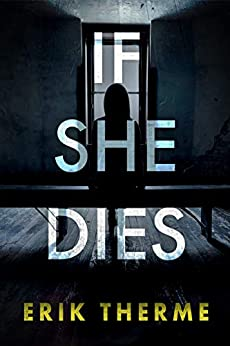 If She Dies by [Erik Therme]
