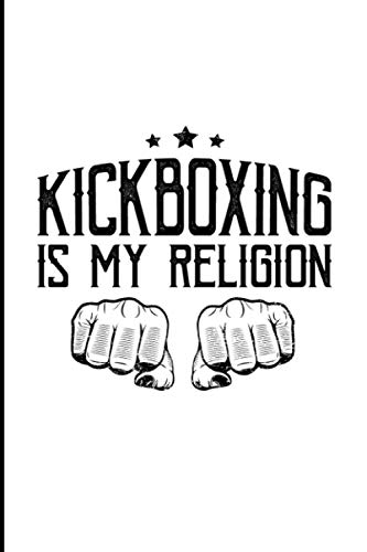 Kickboxing Is My Religion: Typography Art Martial Arts Fighter Gift Medium Ruled Lined Notebook - 120 Pages 6x9 Composition