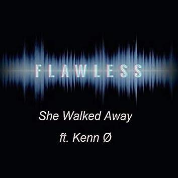 She Walked Away