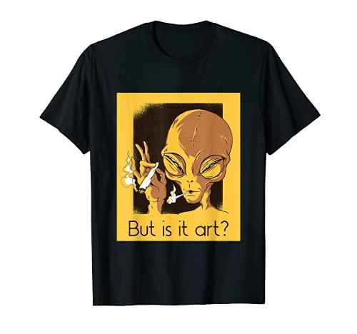 Lustiger Kunst Spruch Künstler Kunstkritiker Außerirdische T-Shirt