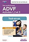 Titre professionnel ADVF - Activités 1 à 3 - Préparation complète pour réussir sa formation - Assistant de vie aux familles
