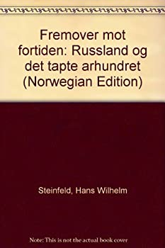 Unknown Binding Fremover mot fortiden: Russland og det tapte a°rhundret (Norwegian Edition) Book