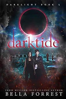 Darklight 5: Darktide by [Bella Forrest]