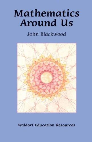 Mathematics Around Us (Waldorf Education Resources)