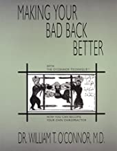 Making Your Bad Back Better, with The O'Connor Technique: How You Can Become Your Own Chiropractor