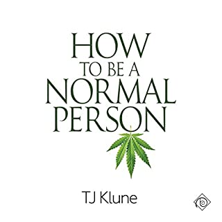 How to Be a Normal Person                   By:                                                                                                                                 TJ Klune                               Narrated by:                                                                                                                                 Derrick McClain                      Length: 11 hrs and 7 mins     82 ratings     Overall 4.5