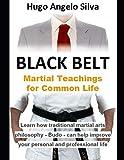 BLACK BELT: Martial Teachings  for Common Life