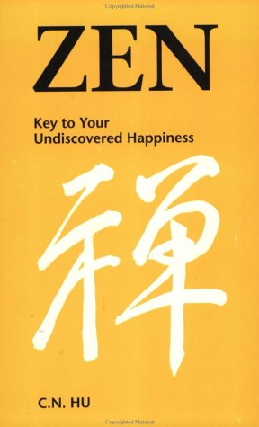Zen: Key to Your Undiscovered Happiness