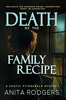 Death of the Family Recipe (A Scotti Fitzgerald Murder Mystery Book 3) by [Anita Rodgers]