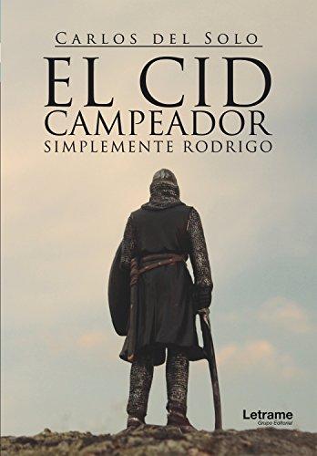 El Cid Campeador Simplemente Rodrigo eBook: del Solo, Carlos: Amazon.es: Tienda Kindle