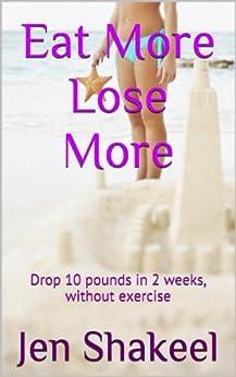 Eat More Lose More by [Jen Shakeel, Anya  Shakeel]