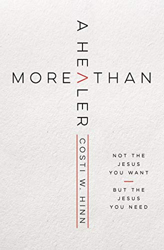 More Than a Healer: Not the Jesus You Want, but the Jesus You Need (English Edition)