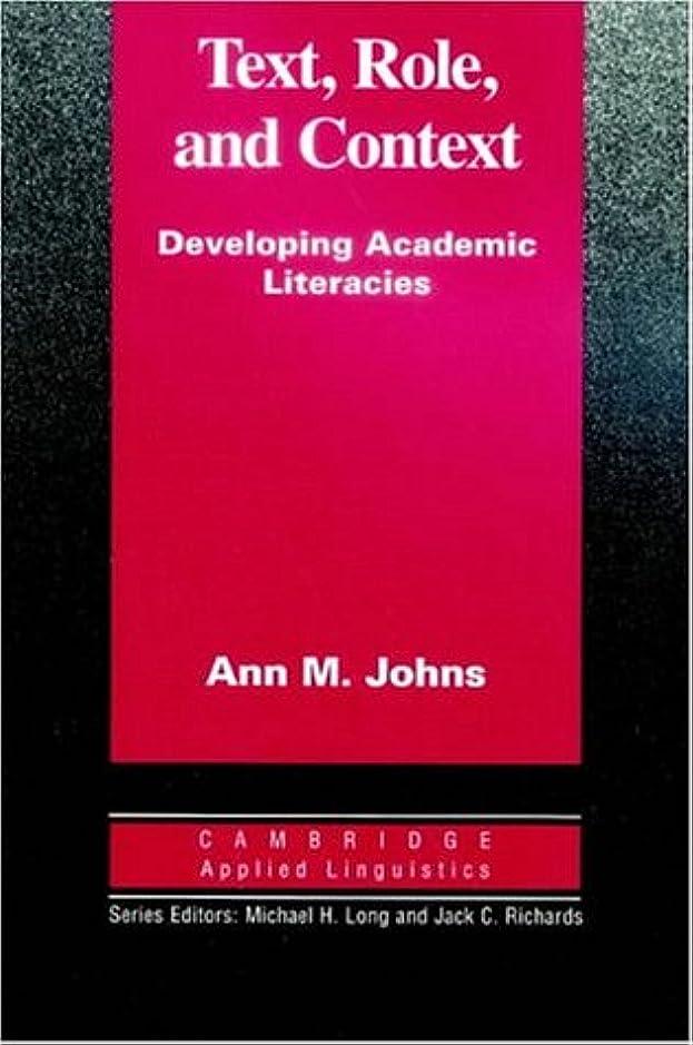 うま近代化するディレクトリText, Role and Context: Developing Academic Literacies (Cambridge Applied Linguistics)