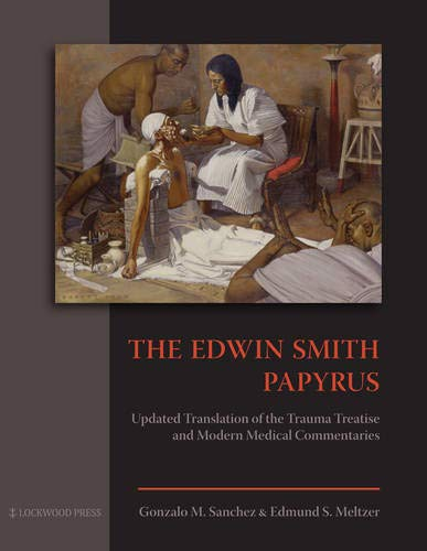 The Edwin Smith Papyrus: Updated Translation of the Trauma Treatise and Modern Medical Commentaries