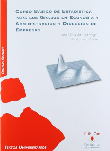 Curso básico de Estadística para los grados en Economía y Administración y...