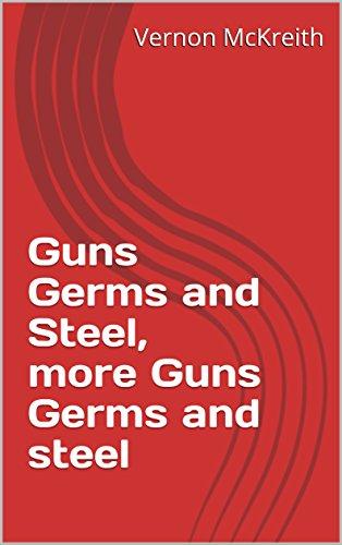 Guns Germs and Steel, more Guns Germs and steel (English Edition)