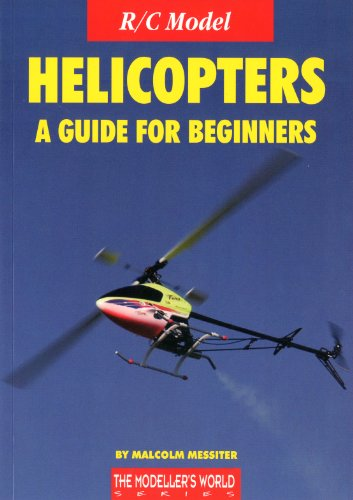 R/C Model Helicopters a Guide for Beginners (The Modelers World Series)
