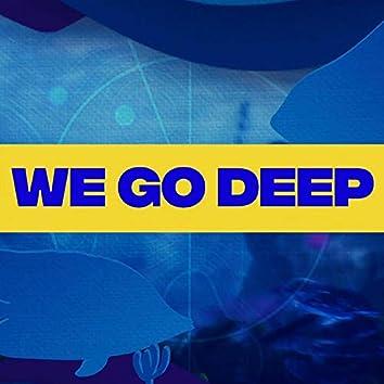 We Go Deep