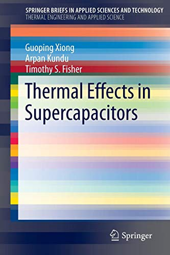 Thermal Effects in Supercapacitors (SpringerBriefs in Applied Sciences and Technology)