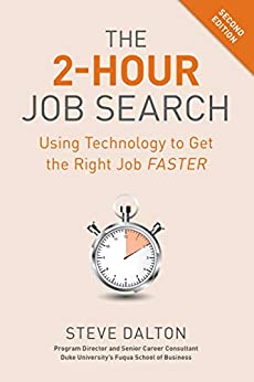 The 2-Hour Job Search, Second Edition: Using Technology to Get the Right Job Faster by [Steve Dalton]