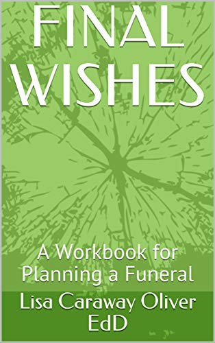 FINAL WISHES: A Workbook for Planning a Funeral (English Edition)