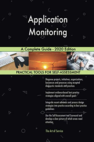 Application Monitoring A Complete Guide - 2020 Edition