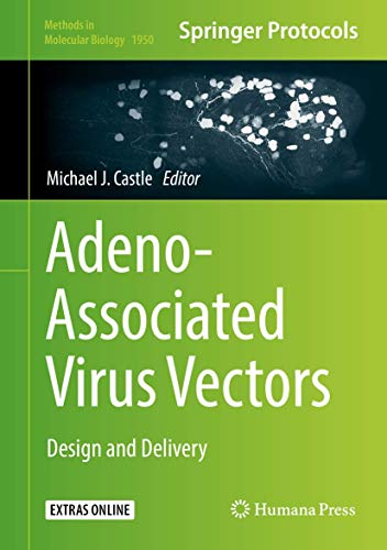 Adeno-Associated Virus Vectors: Design and Delivery (Methods in Molecular Biology)