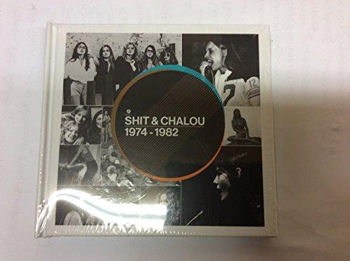Shit & Chalou 1974-1982