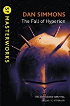 The Fall of Hyperion (S.F. MASTERWORKS) by Dan Simmons (12-Apr-2012) Paperback
