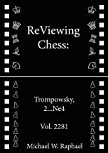 ReViewing Chess: Trompowsky, 2...Ne4, Vol. 228.1 (ReViewing Chess: Openings)