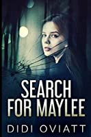 Search For Maylee: Large Print Edition