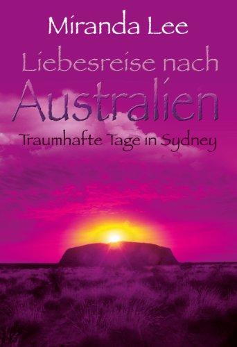 Liebesreise nach Australien - Traumhafte Tage in Sydney