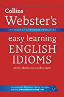 English Idioms (Collins Webster's Easy Learning)