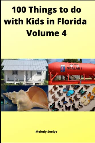 100 Things to do with Kids in Florida: Volume 4