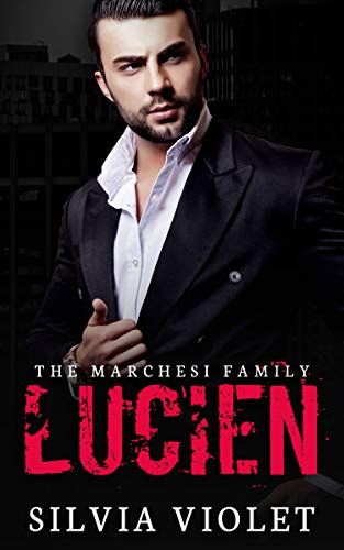 Lucien: A Dark Mafia Romance (The Marchesi Family Book 1)