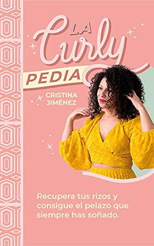 La Curlypedia: Recupera tus rizos y consigue el pelazo que siempre has...
