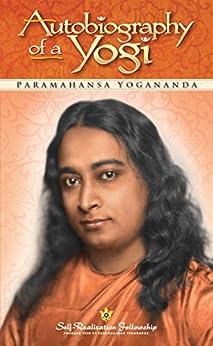 Autobiography of a Yogi (Self-Realization Fellowship) by [Paramahansa Yogananda]