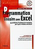 Programmation linéaire avec Excel - 55 problèmes d'optimisation modélisés pas à pas et résolus avec Excel