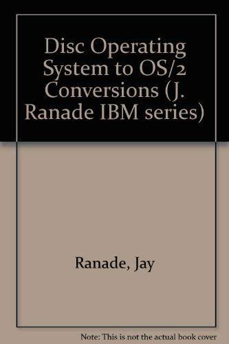 DOS to Os/2: Conversion, Migration, and Application Design (J RANADE IBM SERIES)