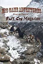 Big Game Adventures From the Pages of Full Cry Magazine