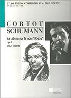 シューマン アベッグ変奏曲 Op.1 (アルフレッドコルトー版)