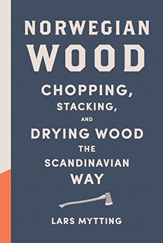 Compare Textbook Prices for Norwegian Wood: Chopping, Stacking, and Drying Wood the Scandinavian Way Translation Edition ISBN 9781419717987 by Mytting, Lars
