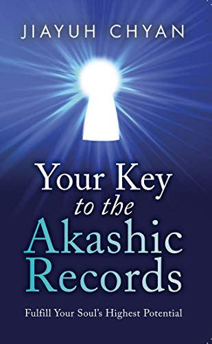 Your Key to the Akashic Records: Fulfill Your Soul's Highest Potential (Revised Edition) (English Edition)