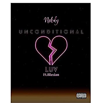 Unconditional Luv (feat. Blaxian)