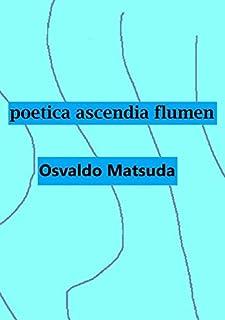 Poetica Ascendia Flumen