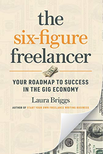 The Six-Figure Freelancer: Your Roadmap to Success in the Gig Economy (English Edition)
