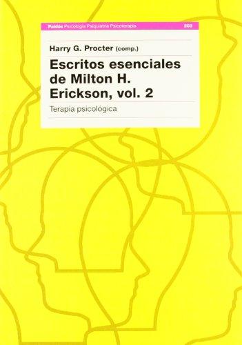 Escritos esenciales de Milton H. Erickson, vol. 2: Terápia psicológica (Psicología Psiquiatría P