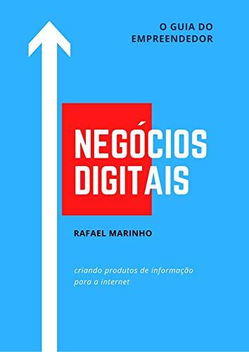 Negócios Digitais: Criando Produtos de Informação Para a Internet