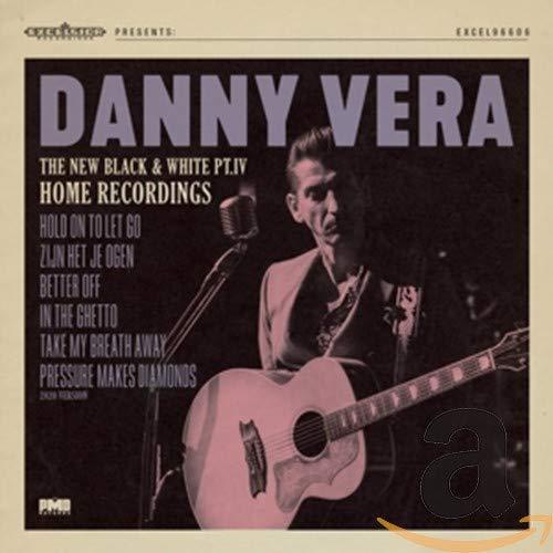 Danny Vera - New Black And White Pt.IV - Home Recordings