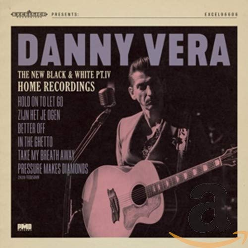 Danny Vera - New Black And White Pt.IV - Home Recordings